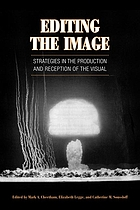 Editing the image : strategies in the production and reception of the visual : including papers given at the thirty-ninth annual Conference on Editorial Problems, University of Toronto, 7-8 November 2003