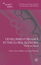 Development finance in the global economy : the road ahead