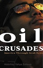 Oil crusades : America through Arab eyes