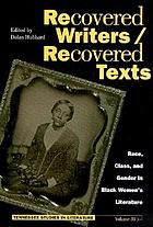 Recovered writers/recovered texts : race, class, and gender in Black women's literature