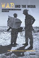 War and the media : reportage and propaganda, 1900-2003