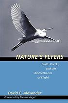 Nature's flyers : birds, insects, and the biomechanics of flight