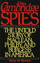 The Cambridge spies : the untold story of Maclean, Philby, and Burgess in America