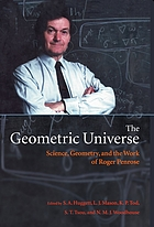 The geometric universe : science, geometry, and the work of Roger Penrose