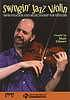 Swingin' jazz violin : improvisation and musicianship for fiddlers