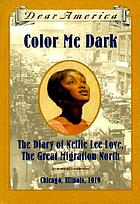 Color me dark : the diary of Nellie Lee Love, the great migration North