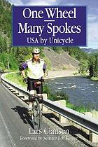 One wheel, many spokes : USA by unicycle