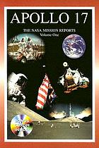 Apollo 17 : the NASA mission reports. Volume One