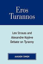Eros turannos : Leo Strass and Alexandre Kojève debate on tyranny