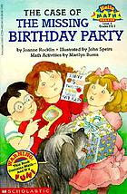 The case of the missing birthday party