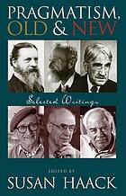 Pragmatism old & new : selected writings