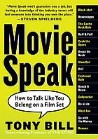 Movie Speak : how to talk like you belong on a film set