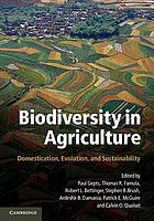 Biodiversity in agriculture : domestication, evolution, and sustainability