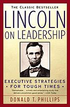 Lincoln on leadership : executive strategies for tough times