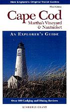 Cape Cod, Martha's Vineyard & Nantucket : an explorer's guide