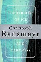 The terrors of ice and darkness : a novel
