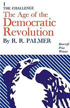 The age of the democratic revolution : a political history of Europe and America, 1760-1800