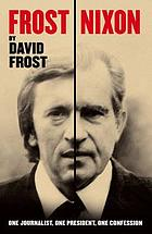 Frost/Nixon one journalist, one president, one confession