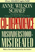 Co-dependence : misunderstood-mistreated