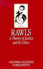 Rawls : a theory of justice and its critics