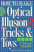 How to make optical illusion tricks & toys