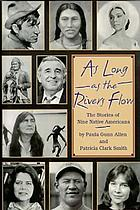 As long as the rivers flow : the stories of nine Native Americans