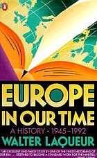 Europe in our time : a history, 1945-1992