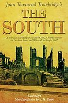 The South : a tour of its battlefields and ruined cities, a journey through the desolated states, and talks with the people, 1867