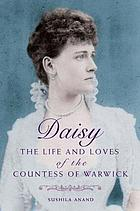 A heart divided : the life of Daisy, Countess of Warwick