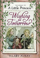Wishing for tomorrow : the sequel to A little princess