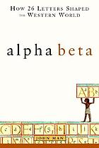 Alpha beta how 26 letters shaped the Western world