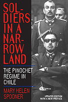 Soldiers in a narrow land : the Pinochet regime in Chile