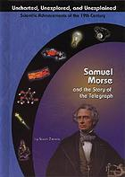 Samuel Morse, and the story of the telegraph