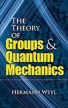 The theory of groups and quantum mechanics. Translated from the 2d rev. German ed. by H.P. Robertson