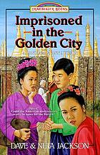 Imprisoned in the Golden City