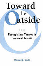 Toward the outside : concepts and themes in Emmanuel Levinas