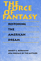The force of fantasy : restoring the American dream