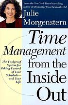 Time management from the inside out : the foolproof system for taking control of your schedule--and your lifeTime management from the inside out