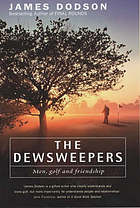 The Dewsweepers : men, golf and friendship