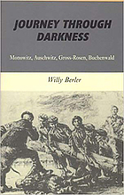 Journey through darkness : Monowitz, Ausc[h]witz, Gross-Rosen, Buchenwald
