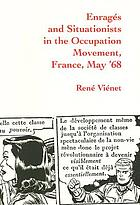 Enragés and situationists in the occupation movement, France, May '1968Enrages and situationists in the occupation movement, France, May '68