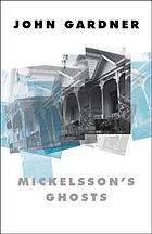 Mickelsson's ghosts : a novel