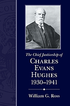 The chief justiceship of Charles Evans Hughes, 1930-1941