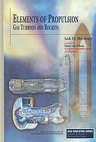 Elements of propulsion : gas turbines and rockets
