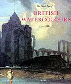 The great age of British watercolours, 1750-1880
