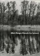 Albert Renger-Patzsch : das Spätwerk : Bäume, Landschaften, Gestein : Kunstmuseum Bonn, 29. März bis 16. Juni 1996