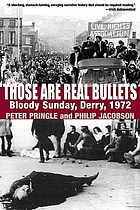 Those are real bullets : Bloody Sunday, Derry, 1972