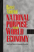 National purpose in the world economy : post-Soviet states in comparative perspective