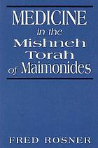 Medicine in the Mishneh Torah of Maimonides