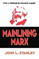 Mainlining Marx